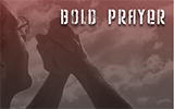 Bold Prayer Video Sermon Series