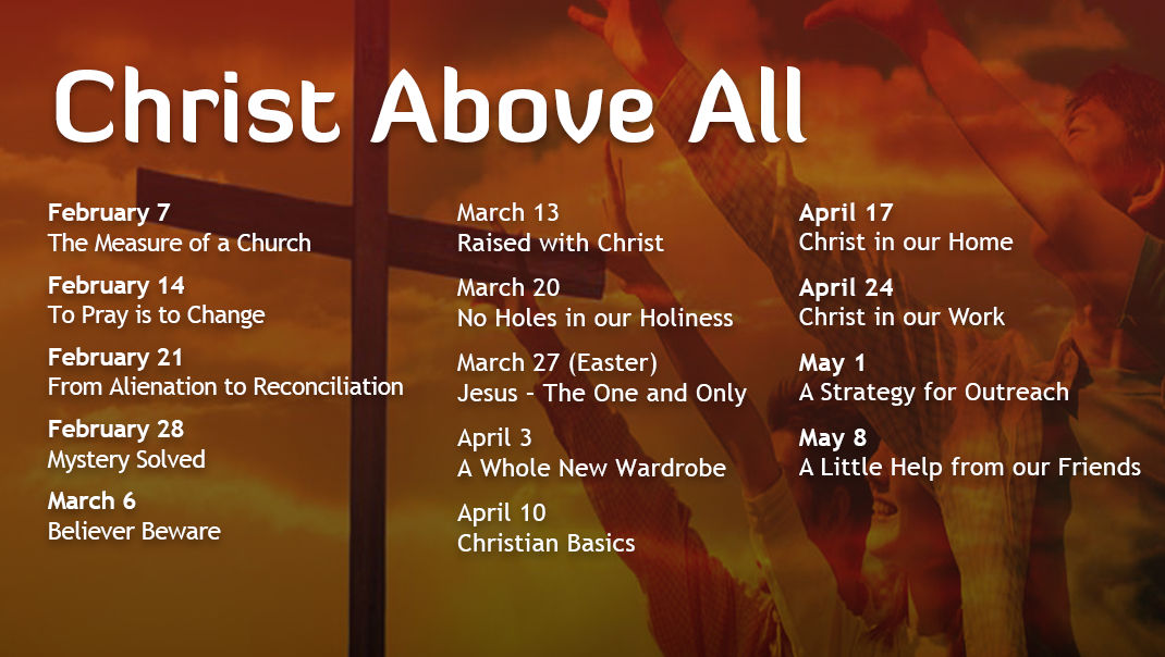 Christ Above All Sermon Series