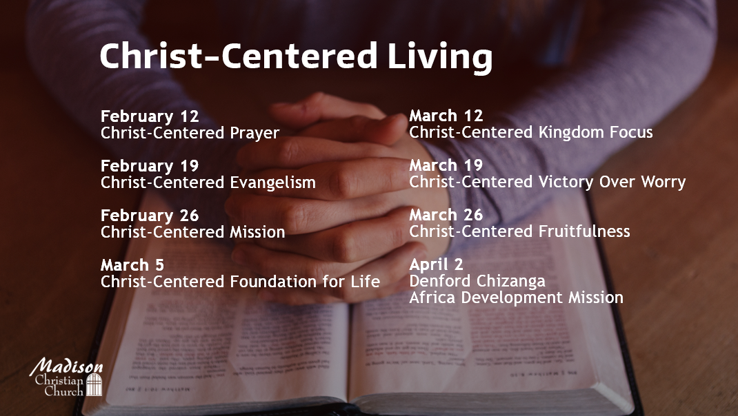 Christ Centered Living Sermon Series